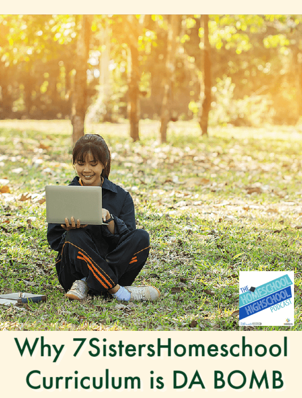 Why 7SistersHomeschool Curriculum is DA BOMB. Adaptable, affordable, interesting curriculum for homeschool high school. #HomeschoolHighSchool #homeschoolcurriculum