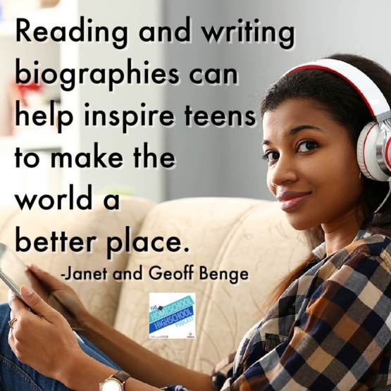 Reading and writing biographies can help inspire teens to make the world a better place. Janet and Geoff Benge #HomeschoolHighSchoolPodcast #JanetAndGeoffBenge