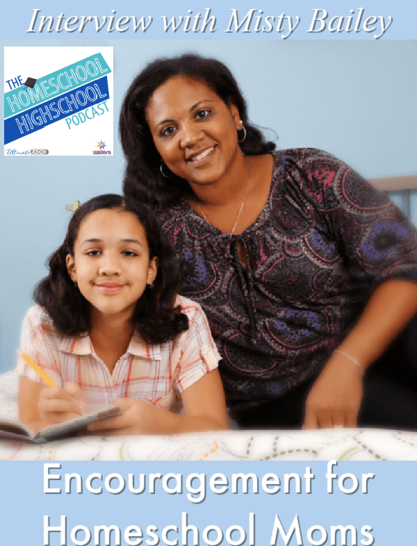 Encouragement for Homeschool Moms, Interview with Misty Bailey