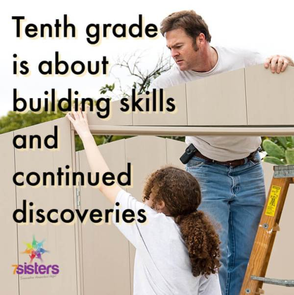 Tenth grade for non-college-bound homeschool high schoolers is about building on the skills and discoveries. 7SistersHomeschool.com