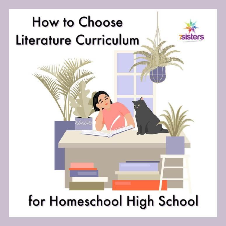 How to Choose Literature Curriculum for Homeschool High School 7SistersHomeschool.com