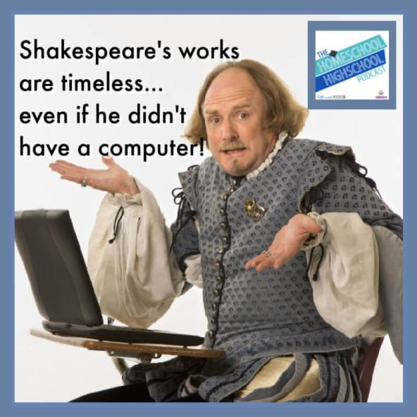 Shakespeare's works are timeless, even if he didn't have a computer
