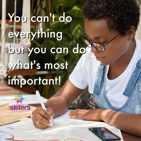 You can't do everything but you can do what's most important.