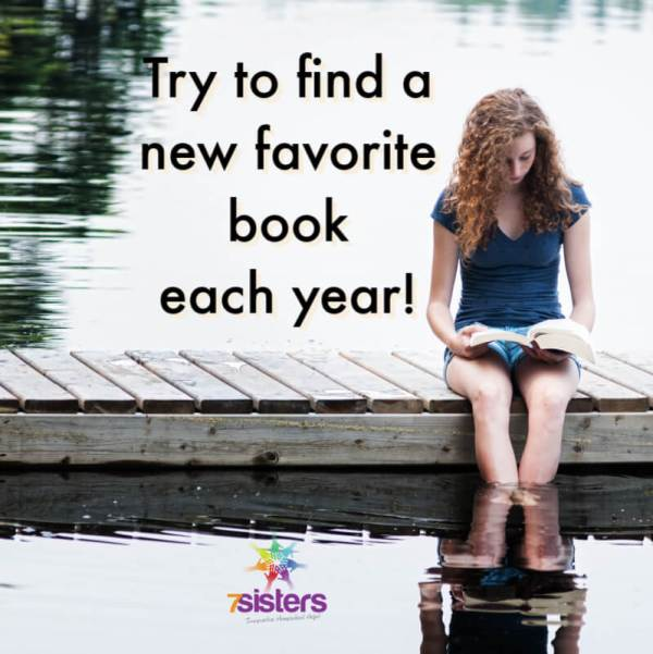 Try to find a new favorite book each year.