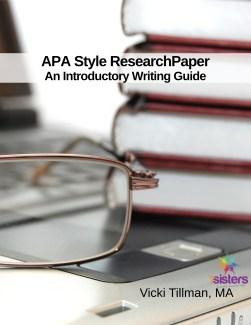 APA Style Research Paper Writing Guide 7SistersHomeschool.com