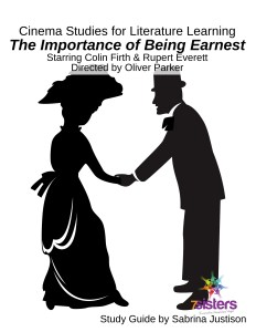 The Importance of Being Earnest Cinema Study for Literature Learning Guide