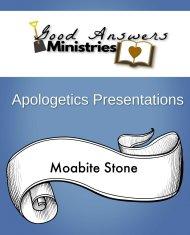 Moabite Stone – A Good Answers Apologetics Presentation
