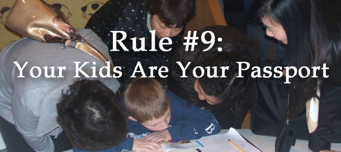 Rule #9: Your Kids Are Your Passport
