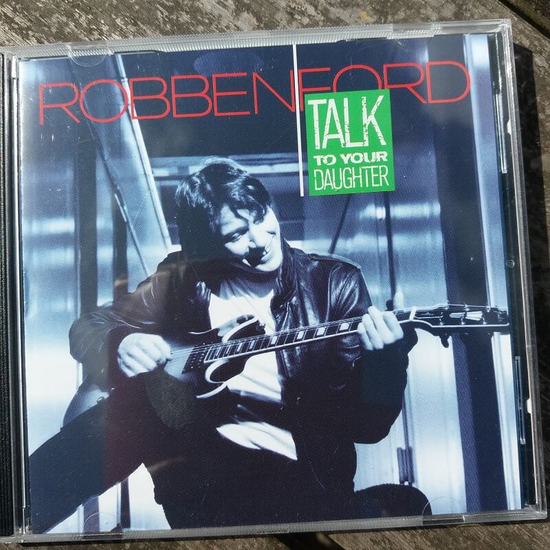 Talk To Your Daughter Robben Ford