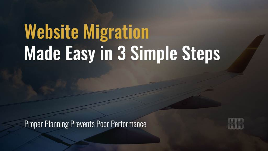 Website Migration Made Easy in 3 Simple Steps