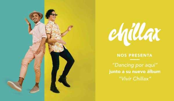 """Chillax nos presenta """"Dancing por Aquí"""" junto a su nuevo álbum """"Vivir Chillax"""""""