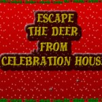 Escape The Deer From Celebration House