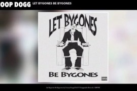 "Snoop Dogg ""Let Bygones Be Bygones"" New Song Stream"