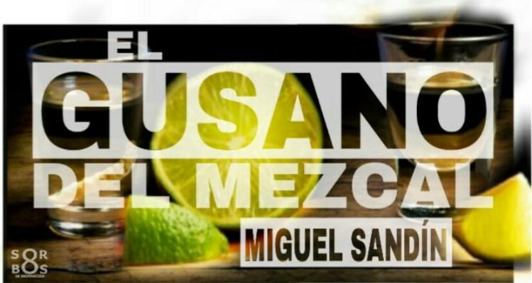 8-sorbos-de-inspiracion-el-gusano-del-mezcal-Miguel-sandin-libro- opinión-sinopsis-lectura-frases-frases-mi-momento-café