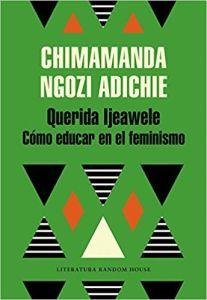 8-sorbos-inspiracion-Querida-Ijeawele-Cómo-educar-en-el-feminismo-Chimamanda-ngozi-adichie-libro-lectura-sinopsis-opinion