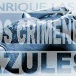 8-sorbos-de-inspiración-los-crimenes-azules-enrique-laso-libro-sinopsis-opinión-frases