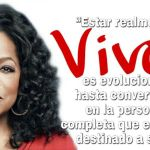 8-sorbos-de-inspiracion-cita-oprah-winfrey-estar-realmente-vivo-frases-celebres-pensamiento-citas