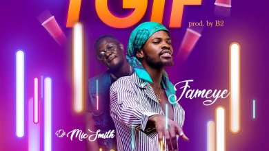 Photo of Fameye – TGIF (Thank God Is Friday) ft. Dj MicSmith