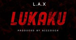 L.A.X – Lukaku (Prod. By Bizzouch)