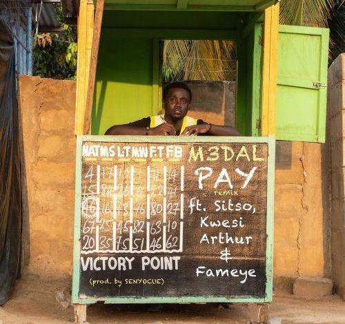 M3dal – Pay (Remix) ft. Kwesi Arthur x Fameye & Sitso