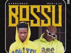 Strongman - Bossu Ft. Medikal (Prod. By Tubhanimuzik)