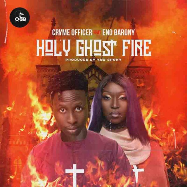 Cryme Officer - Holy Ghost Fire ft. Eno Barony (Official Lyrics)