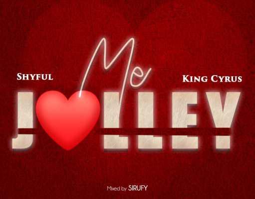 Shyful x King Cyrus- Me Jolly (Mixed By Sirufy)