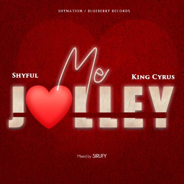 Shyful x King Cyrus- Me Jolly (Mixed By Sirufy)