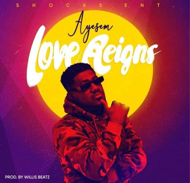 Ayesem Love Reigns Mp3 Download