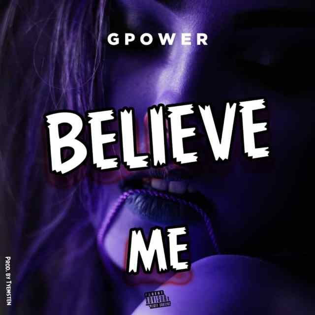 G Power Believe Me Mp3 Download.