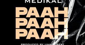 Medikal Paah Paah Paah Mp3 Download.