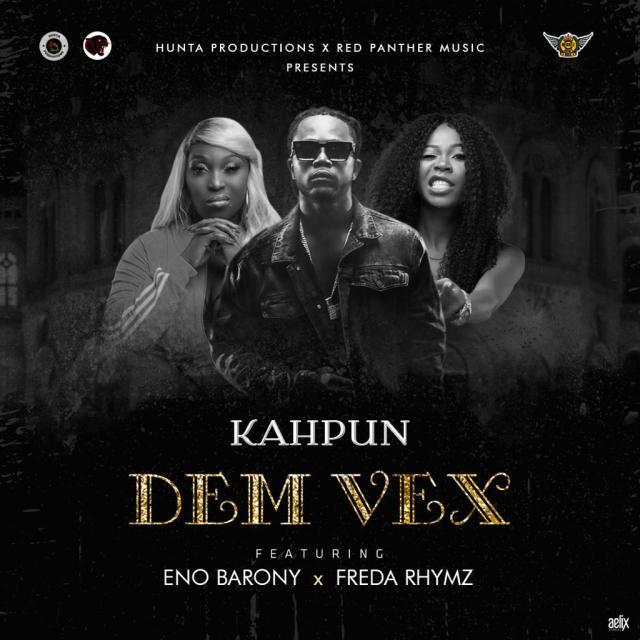 Kahpun Dem Vex Mp3 Download