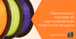 925lab - Los filamentos para impresión 3D que van a revolucionar el sector de la joyería