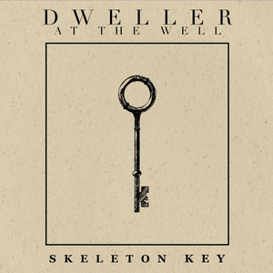 Dweller at the Well - Skeleton Key
