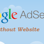 Different ways to create Google Adsense Account Without Website