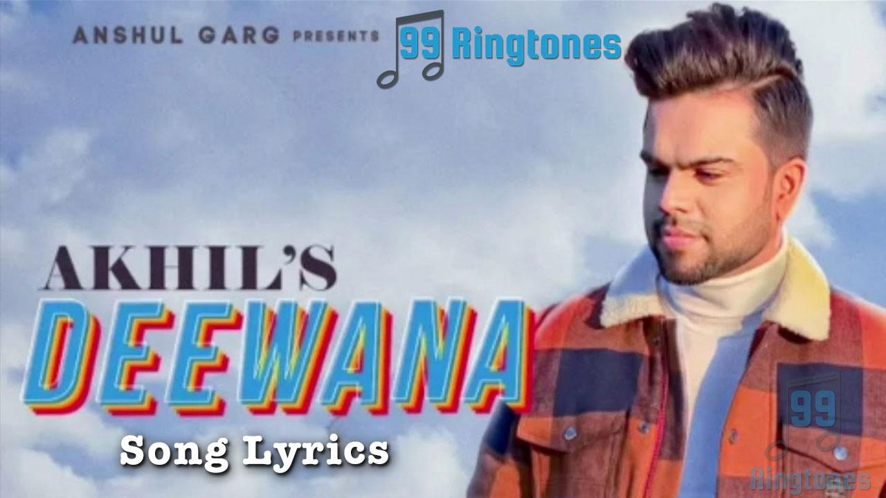 Deewana Song Lyrics By Akhil
