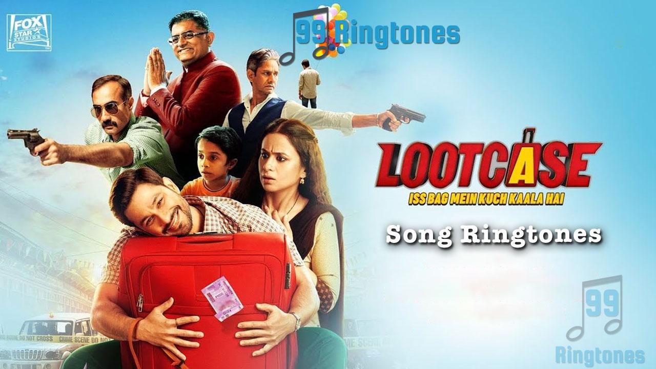 Lootcase Hindi Movie Ringtones Download