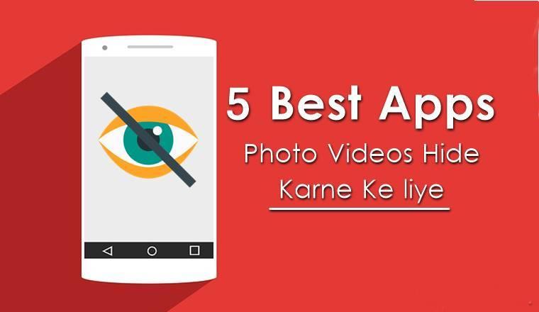 Top 5 Photo Video Hide App Android ke liye