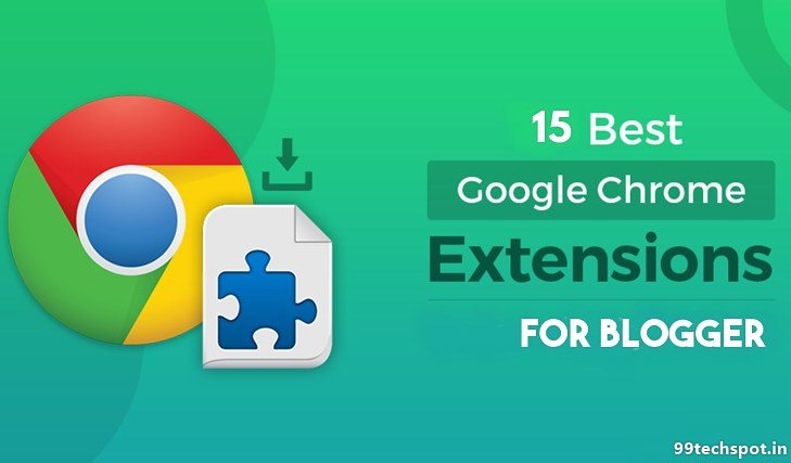 Top 15 Best Chrome Extensions For Blogger