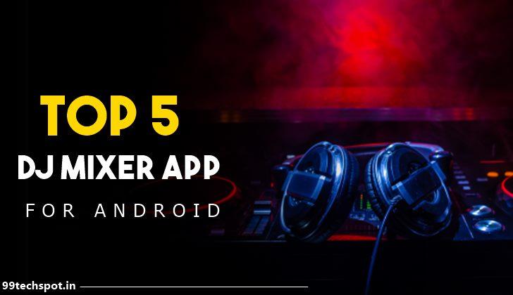 5 best dj mix karne wala apps download