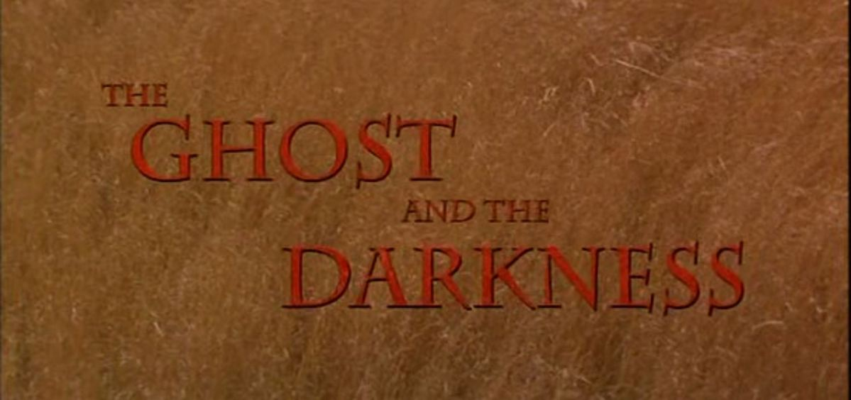 #377 The Ghost and the Darkness (1996)