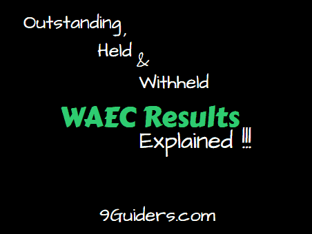 Meaning Of Held, Withheld And Outstanding on WAEC Result