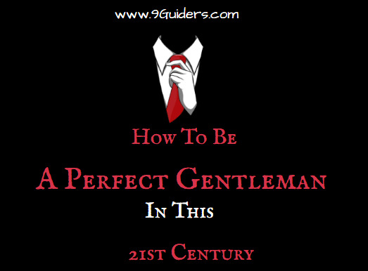 How To Be A Perfect Gentleman In The 21st Century