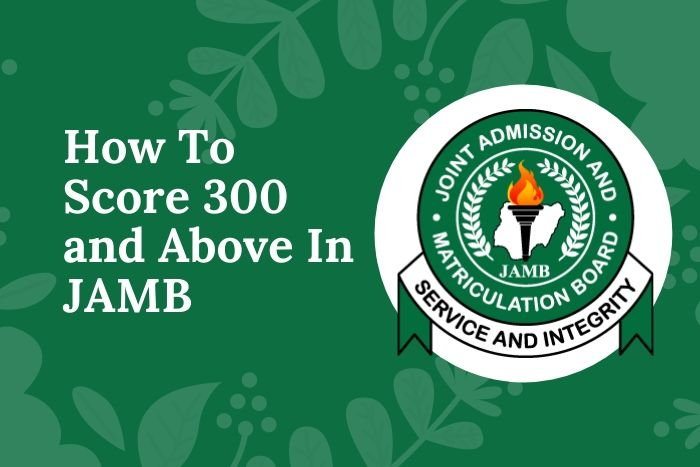 How To Score 300 and Above in JAMB