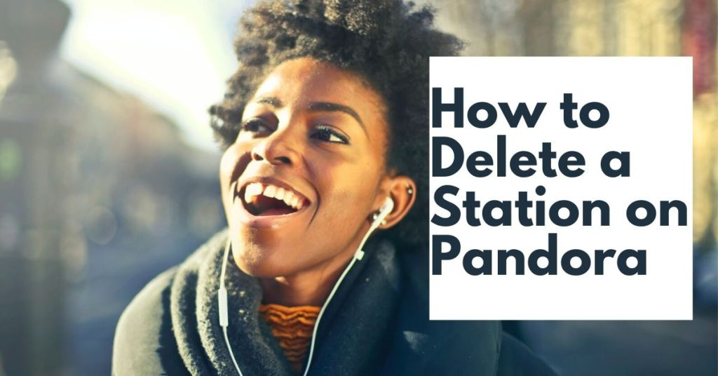 How to Delete a Station on Pandora