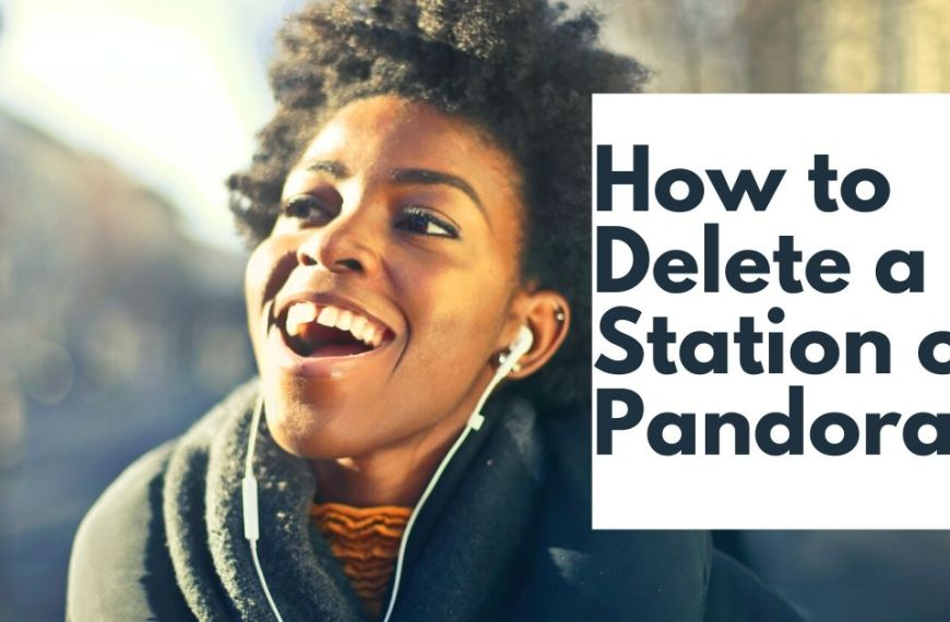 How to Delete a Station on Pandora 2020