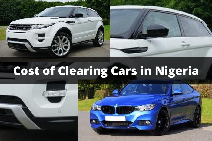 The Current Official Cost of Clearing Cars in Nigeria 2021