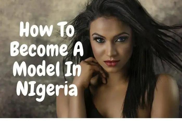 become a model in Nigeria