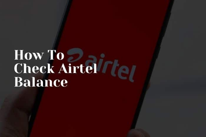 How To Check Airtel Balance: Airtime and Data Balance