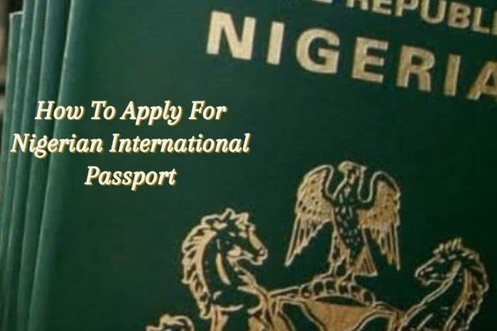 How To Apply For International Passport In Nigeria